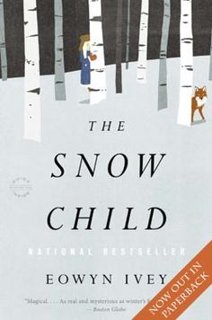 Good Books to Read in Winter: The Snow Child, by Eowyn Ivey Best Books To Read, Great Books, My Books, Reading Lists, Book Lists, Reading Nook, The Snow Child, 404 Pages, Thing 1