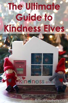 The Ultimate Guide to Kindness Elves with roundup of many kindness elf posts containing kindness elf activities and resources - Bits of Positivity