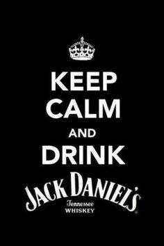 keep calm and drink Jack Daniels Jack Daniels Party, Jack Daniels Whiskey, Whisky, Rye Whiskey, Scotch Whiskey, Irish Whiskey, Liquor List, Alcohol Memes, You Don't Know Jack