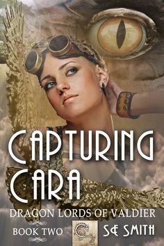 Books ~ Science Fiction Romance | Capturing Cara (Dragon Lords of Valdier: Book 2), by S. E. Smith