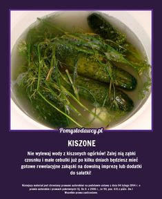 NIE WYLEWAJ WODY Z KISZONYCH OGÓRKÓW! Polish Recipes, Seaweed Salad, Cool Gadgets, Deli, Fun Facts, Life Hacks, Food Porn, Food And Drink, Cooking Recipes