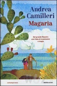 Magarìa di Andrea Camilleri - Mondadori - in libreria dal 16 settembre 2013 - http://www.wuz.it/libro/Magaria/Camilleri-Andrea/9788804632023.html