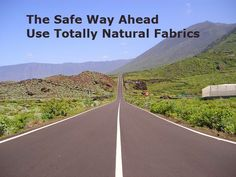 Totally natural silk is safe for everyone in your family