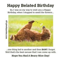 Hope you had a BEARY nice day. Happy Belated Birthday - Happy Birthday Funny - Funny Birthday meme - - The post Hope you had a BEARY nice day. Happy Belated Birthday appeared first on Gag Dad. Funny Belated Birthday Wishes, Free Birthday Card, Happy Birthday Best Friend, Happy Late Birthday, Happy Birthday Wishes Cards, Happy Birthday Quotes, Happy Birthday Images, Birthday Memes, Birthday Cards