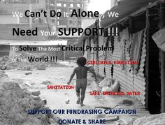Support in Sanitation & Girl Education Project in India .  http://www.indiegogo.com/p/310655/x/1003631