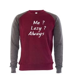 £19.99 Me Lazy Always Mens Sweatshirt Jumper Geek Style Funny Sarcastic Top Outfit  #GET2WEAR #Sweatshirt