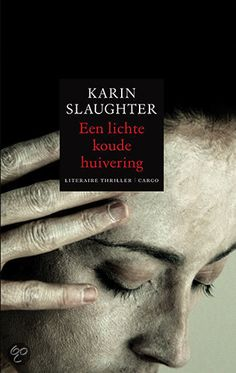 Een lichte koude huivering - Karin Slaughter 3e boek in reeks