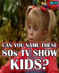 Can You Name These 80s TV Show Kids?!! How well do you know the crazy kids from these 80s TV shows? Try and quiz and find out!