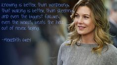 Meredith Grey quote from Grey's Anatomy.