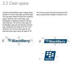 To preserve the BlackBerry logo's integrity, always maintain a minimum clear space around the logo. This clear space isolates the logo from ...