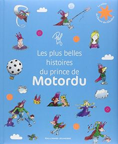 Les plus belles histoires du Prince de Motordu de Pef http://www.amazon.fr/dp/2070660885/ref=cm_sw_r_pi_dp_jmnowb0C4PSP6