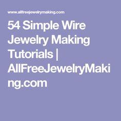 54 Simple Wire Jewelry Making Tutorials | AllFreeJewelryMaking.com