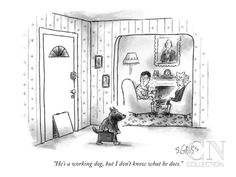 """""""He's a working dog, but I don't know what he does."""" - New Yorker Cartoon Poster Print by Sam Gross at the Condé Nast Collection"""