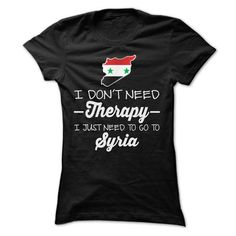 I JUST NEED TO GO TO SYRIA T Shirts, Hoodies. Get it now ==► https://www.sunfrog.com/LifeStyle/I-JUST-NEED-TO-GO-TO-SYRIA-T-SHIRTS-Ladies.html?41382