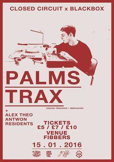 RA: Blackbox x Closed Circuit: Palms Trax at Fibbers, North