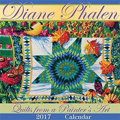 Diane+Phalen+Quilts+from+a+Painter's+Art+2017+Calendar