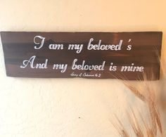 I Am My Beloved's And My Beloved Is Mine  Sign by BeautifulWinds