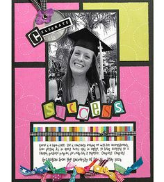 Design by Susan Weinroth Susan designed this layout to commemorate her sister's graduation from the same college she attended. She paired her black-and-white photo photo with vibrant patterned papers, which she cut and arranged in blocks on a black cardstock background. Colorful letter stickers also mounted on black complete her page title.   SOURCES: Cardstock: Bazzill Basics Paper. Patterned paper: KI Memories. Font: Roxie by Two Peas in a Bucket. Letter stickers: Pebbles Inc. Ink: Ranger…