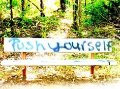 I snapped this motivational message while on a hike in Wichita with my husband!
