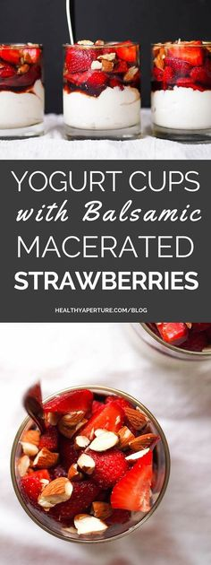 These easy and elegant yogurt cups with balsamic macerated strawberries and toasted almonds make a perfect probiotic rich snack!