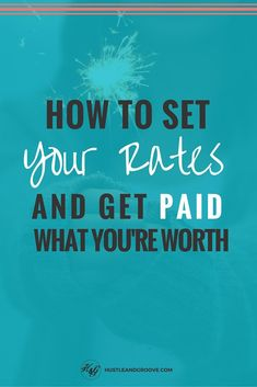 How to set your rates and get paid what you're worth as a new creative entrepreneur. Click through to learn how.