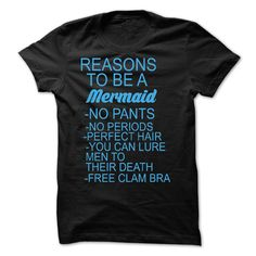 Reasons to be a mermaid no paints no periods perfect hair you can lure men to their death free clam bra T-Shirts, Hoodies. ADD TO CART ==► https://www.sunfrog.com/LifeStyle/Reasons-to-be-a-mermaid-no-paints-no-periods-perfect-hair-you-can-lure-men-to-their-death-free-clam-bra-.html?id=41382