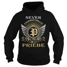 Never Underestimate The Power of a PRIEBE - Last Name, Surname T-Shirt