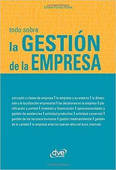 La gestión de la empresa (Spanish Edition): Flores, Esteve Planas: 9781644611449: Amazon.com: Books - De Vecchi Ediciones - DVE - Editorial Devecchi - DVE Publishing - DVE Ediciones