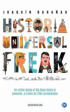 Historia Universal Freak (1) Desde El Big Bang Hasta La Guillotina