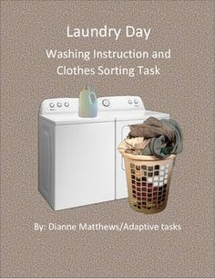 This is a valuable life skill task that helps students learn about washing instruction and clothing sort. This task contains 19 pages: Cover page, fabric care symbols, cut out symbols, 20 washing instruction cards with clothing visuals on each card, sorting baskets, clothing, and a directions page.