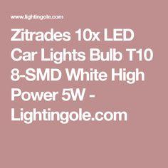 Zitrades 10x LED Car Lights Bulb T10 8-SMD White High Power 5W  - Lightingole.com