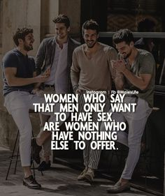 Said to say but it's all about what you think some of us men and women think that way but exception is all around us Joker Quotes, Men Quotes, Strong Quotes, People Quotes, Wisdom Quotes, True Quotes, Words Quotes, Positive Quotes, Motivational Quotes