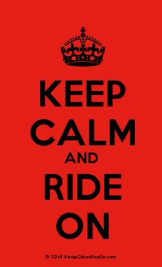 [Crown] Keep Calm And Ride On