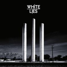 White Lies Album Cover - saw them in St Louis 4 or 5 years ago opening for Kings of Leon...love them.  since they're British, they're hardly here in the states :(