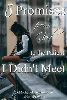 5 Promises from God to the Patient I Didn't Meet. The call came in from her mother to cancel her appointment. She had attempted suicide over the weekend.  My heart breaks for her and the many other teenagers who attempt suicide every day in the United States. Read more for God's promises and encouragement.