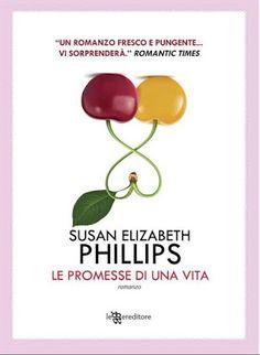 Romance and Fantasy for Cosmopolitan Girls: LE PROMESSE DI UNA VITA di Susan Elizabeth Phillip...