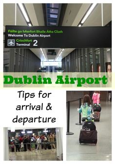 UPDATED! Dublin Airport tips for arrival and departure. Ireland travel tips.