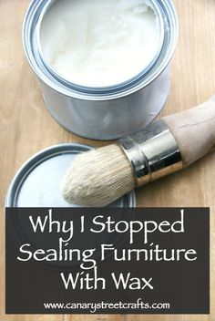 Thoughts on why I stopped using wax to seal chalk painted furniture. http://canarystreetcrafts.com/