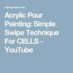 Acrylic Pour Painting: Simple Swipe Technique For CELLS - YouTube