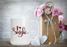 Sarcastic Mug Gift I'm Single Funny and Humorous Mug
