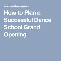 How to Plan a Successful Dance School Grand Opening