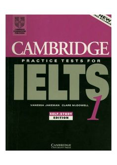 Cambridge Practice Tests for IELTS 1 by Shqiprim CANI via slideshare