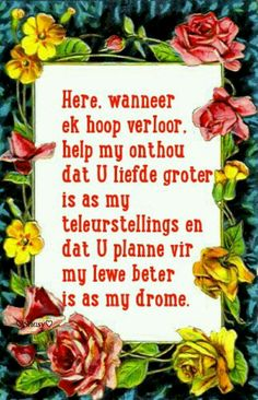 Help my onthou Goeie More, Inspirational Qoutes, Afrikaans Quotes, Christian Quotes, Wees, Prayers, Life Quotes, Faith, Bookmarks