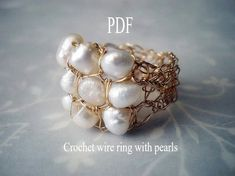 How to crochet a wire ring with Pearls, PDF pattern, step by step, DIY tutorial pattern, $5.00