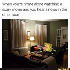 Why would you watch a scary movie... ALONE!!!