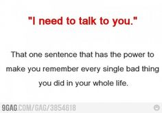 I need to talk to you..........Sarah Sterzinger does this to me like twice a week!