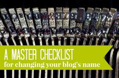 A master checklist for changing your blog's name.