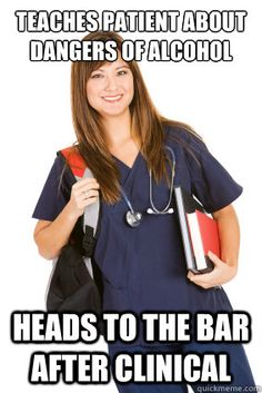 Nursing Student - teaches patient about dangers of alcohol heads to the bar af