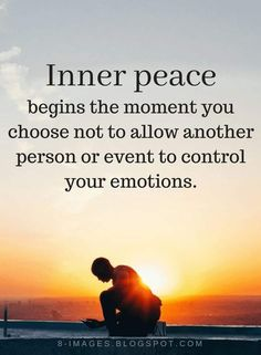 Peace Quotes Inner peace begins the moment you choose not to allow another person or event to control your emotions. Motivacional Quotes, Wisdom Quotes, True Quotes, Great Quotes, Words Quotes, Quotes To Live By, Funny Quotes, Happiness Quotes, Smile Quotes