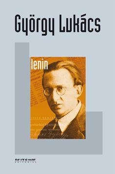 A Boitempo Editorial lançou na semana passada o livro de György Lukács sobre Vladimir Ilyich Lenin. Com apresentação de Miguel Vedda, Lenin: um estudo sobre a unidade de seu pensamento foi escrito em 1924. A edição brasileira conta com posfácio de Lukács escrito em 1967.